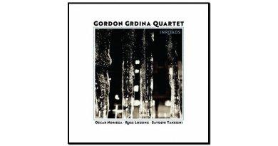Gordon Grdina Quartet, Inroads, Songlines, 2017 - Jazzespresso en
