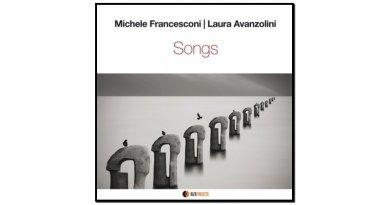 Michele Francesconi, Laura Avanzolini, Songs, 2017 - Jazzespresso zh