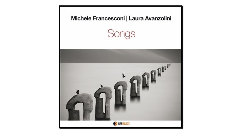 Michele Francesconi, Laura Avanzolini, Songs, 2017 - Jazzespresso cn