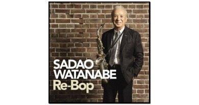 Sadao Watanabe, Re-Bop, Victor, 2017 - Jazzespresso zh