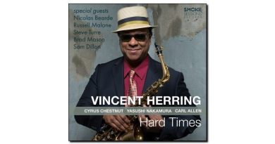 Vincent Herring, Hard Times, Smoke Session, 2017 - Jazzespresso cn