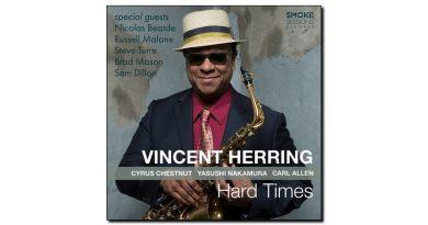 Vincent Herring, Hard Times, Smoke Session, 2017 - Jazzespresso es