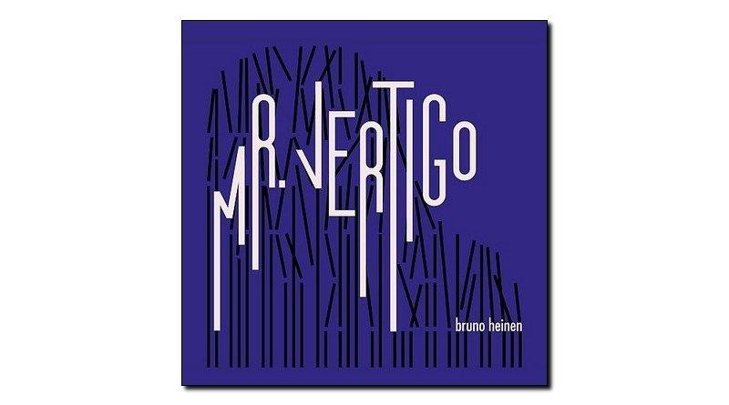 Bruno Heinen, Mr. Vertigo, Babel, 2018 - Jazzespresso es
