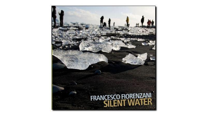 Francesco Fiorenzani, Silent Water, Auand, 2018 - Jazzespresso cn