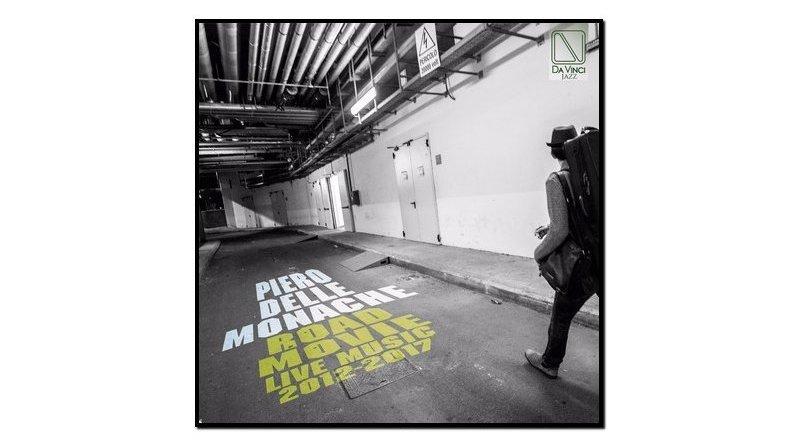 Piero Delle Monache, Road Movie Live Music 2012-17, Da Vinci, 2017 tw