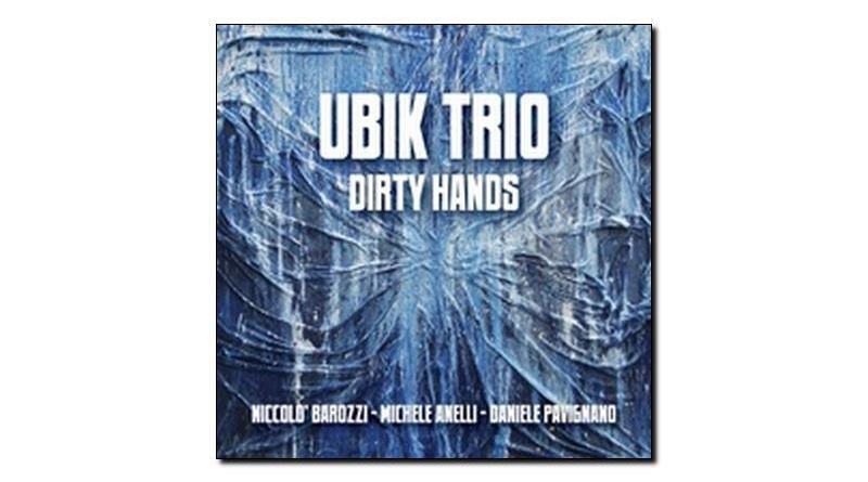 Ubik Trio, Dirty Hands, Abeat, 2017 - Jazzespresso Jazz Espresso en
