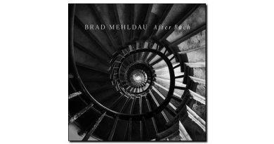 Brad Mehldau - After Bach - Nonesuch, 2018 - Jazzespresso cn