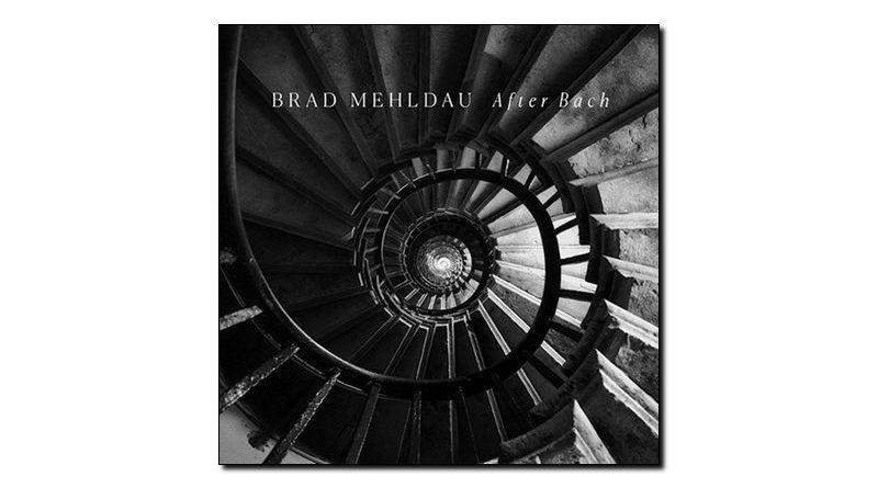 Brad Mehldau - After Bach - Nonesuch, 2018 - Jazzespresso en