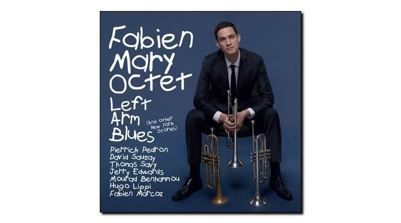 Fabien Mary Oct - Left Arm Blues - Jazz&People, 2018 - Jazzespresso es