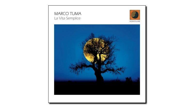 Marco Tuma - La Vita Semplice - Dodicilune, 2017 - Jazzespresso es
