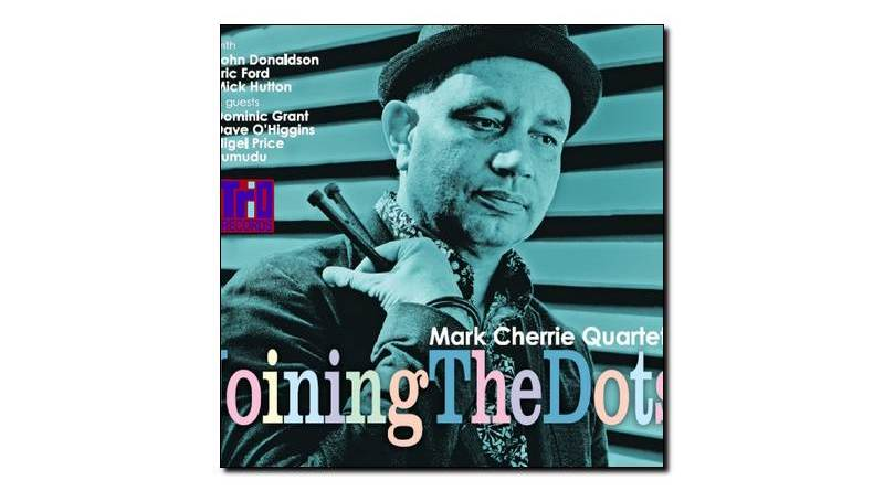 Mark Cherrie Quartet - Joining The Dots - Trio, 2018 - Jazzespresso zh