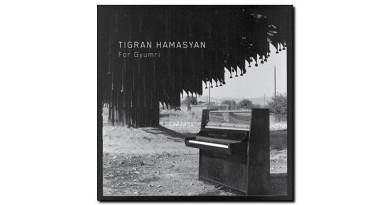 Tigran Hamasyan - For Gyumri - Nonesuch, 2018 - Jazzespresso zh