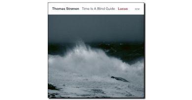 thomas stronen & time is a blind guide - Lucus - ECM - Jazzespresso en
