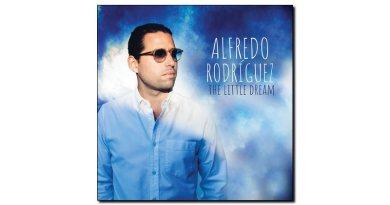 Alfredo Rodriguez - Little Dreamer - Mack Avenue, 2018 - Jazzespresso en