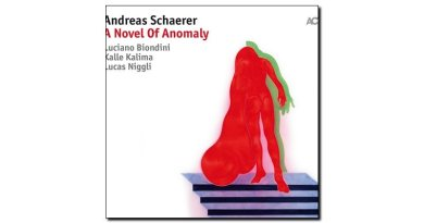 Andreas Schaerer - A Novel of Anomaly - ACT, 2018 - Jazzespresso en