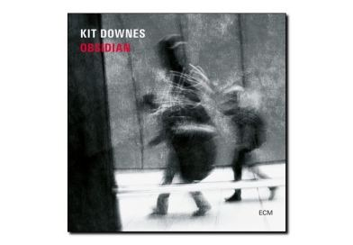 Kit Downes <br/> Obsidian <br/> ECM, 2018