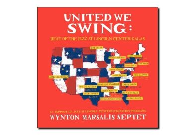 Wynton Marsalis Septet <br/> United We Swing: Best of the Jazz at Lincoln Center Galas <br/> Blue Engine Records, 2018