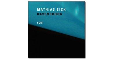 Mathias Eick - Ravensburg - ECM, 2018 - Jazzespresso en
