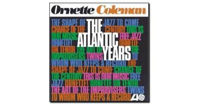 Ornette Coleman - The Atlantic Years - Atlantic, 2018 - Jazzespresso en