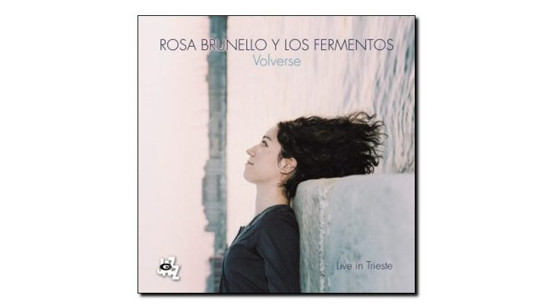 Rosa Brunello & Los Fermentos - Volverse - CAM, 2018 - Jazzespresso zh