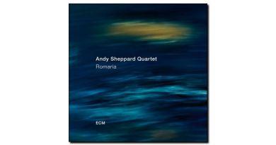 Andy Sheppard Quartet - Romaria - ECM, 2018 - Jazzespresso es