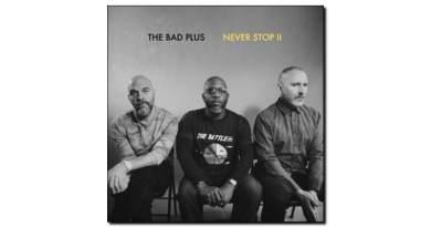Bad Plus - Never Stop II - Legbreaker, 2018 - Jazzespresso es
