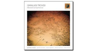 Gianluigi Trovesi - Mediterraneamente - Dodicilune - Jazzespresso cn