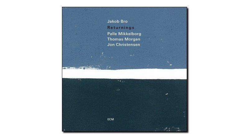 Jacob Bro - Returnings - ECM, 2018 - Jazzespresso cn