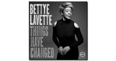 Bettye Lavette Things Have Changed Verve 2018 Jazzespresso Magazine
