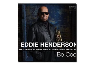 Eddie Henderson <br> Be Cool <br> Smoke Sessions 2018