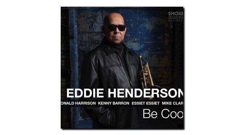 Eddie Henderson Cool Smoke Sessions 2018 Jazzespresso 爵士杂志