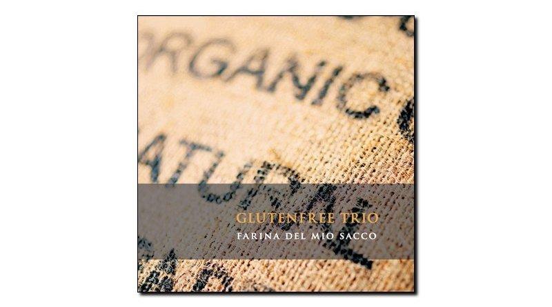 Glutenfree trio - Farina del Mio Sacco - Dodicilune, 2018 - Jazzespresso en