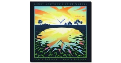 Henry Lowther's Still Waters Can't Believe Won't Believe VL Jazz 爵士杂志