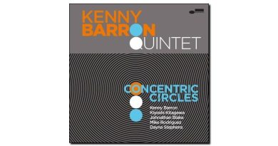 Kenny Barron Concentric Circles Blue Note 2018 Jazzespresso Revista