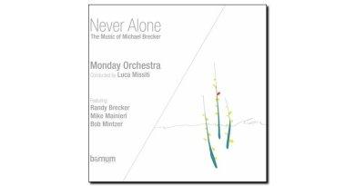 Monday Orchestra - Never Alone (Brecker) - Barnum - Jazzespresso cn
