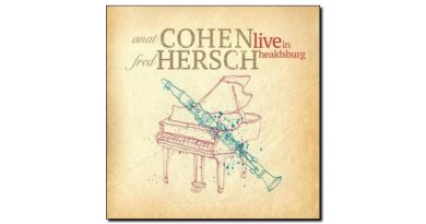 Anat Cohen & Fred Hersch Live in Healdsburg Anzic Jazzespresso Rev