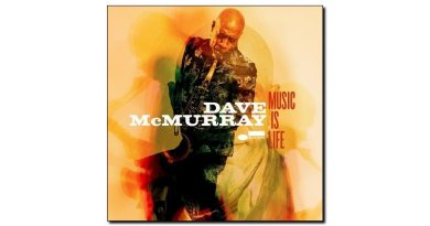 Dave McMurray Music Is Life Blue Note 2018 Jazzespresso Magazine