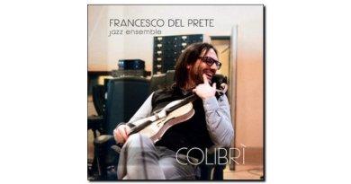 Del Prete Jazz Ensamble Colibrì Workin Label 2018 Jazzespresso Mag