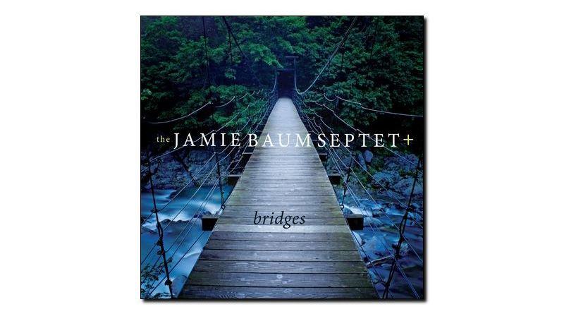 Jamie Baum Spetet+ Bridges Sunnyside 2018 Jazzespresso 爵士杂志