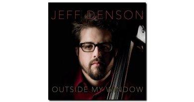 Jeff Denson Outside my Window Ridgeway 2018 Jazzespresso 爵士雜誌