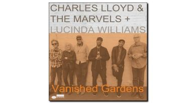Charles Lloyd Marvels Vanished Gardens Blue Note 2018 Jazzespresso Revista