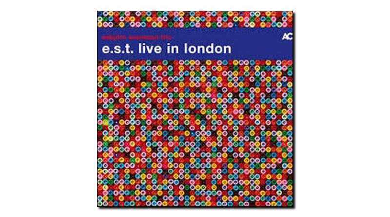 E.S.T Live in London ACT 2018 Jazzespresso Revista Jazz
