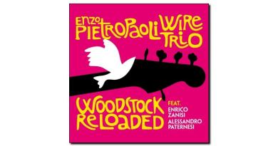 Enzo Pietropaoli Wire Trio Woodstock Reloaded 2018 Jazzespresso Revista Jazz