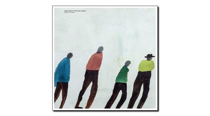 Espen Eriksen Trio Perfectly Unhappy Rune Grammofon 2018 Jazzespresso Mag