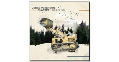 Jesse Peterson Man Earth Ears & Eyes 2018 Jazzespresso Jazz Magazine