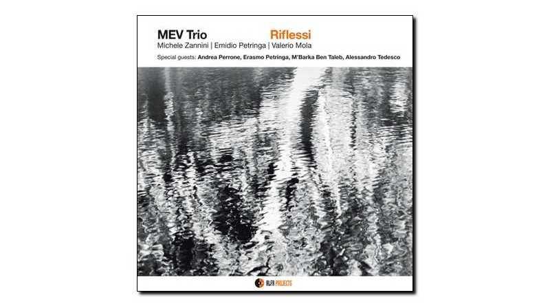 Mev Trio Riflessi Alfa Music 2018 Jazzespresso Revista Jazz