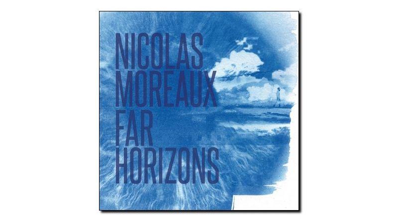 Nicolas Moreaux Far Horizons Jazz & People 2018 Jazzespresso Jazz Magazine