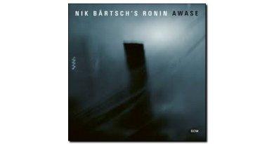 Nik Bartsch's Ronin Awase ECM 2018 Jazzespresso Magazine
