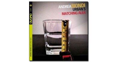 Andrea Biondi Urban 5 Matching Alea Auand Jazzespresso 爵士杂志