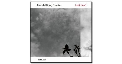 Danish String Quartet Last Leaf ECM 2018 Jazzespresso 爵士杂志